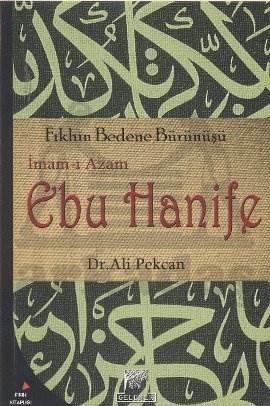 Fıkhın Bedene Bürünüşü İmam-ı Azam Ebu Hanife
