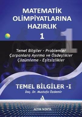 Matematik Olimpiyatlarina Hazirlik -1 Temel Bilgiler-İ