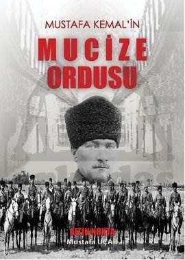 Mustafa Kemal'İn Mucize Ordusu