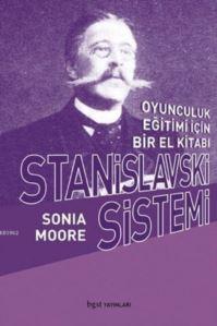 """Stanislavski Sistemi; """"Oyunculuk Eğitimi İçin Bir El Kitabı"""""""