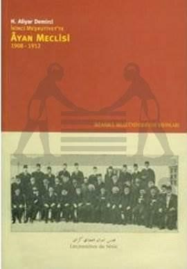 Ayan Meclisi: İkinci Meşrutiyet'te Ayan Meclisi 1908-1912