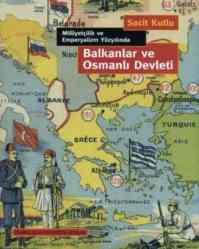 Milliyetçilik Ve Emperyalizm Yüzyılında Balkanlar Ve Osmanlı Devleti