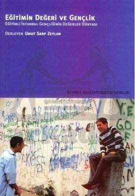 Eğitimin Değeri ve Gençlik: Eğitimli İstanbul Gençliğinin Değerler Dünyası