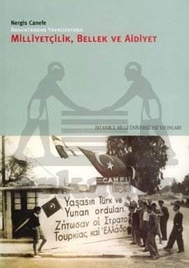 Milliyetçilik, Bellek ve Aidiyet: Anavatan'dan Yavru Vatan'a