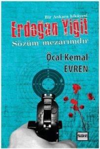 Erdoğan Yiğit Sözüm Mezarımdır