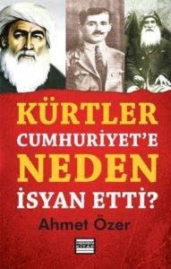 Kürtler Cumhuriyete Neden İsyan Etti