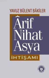 Ârif Nihat Asya İhtişamı