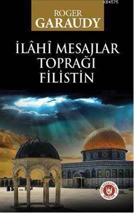 İlahi Mesajlar Toprağı Filistin