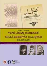 Yeni Lisan Hareketi ve Milli Edebiyat Çalıştayı Bildirileri