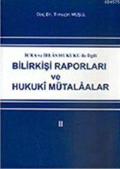 Bilirkişi Raporları ve Hukuki Mütalaalar II