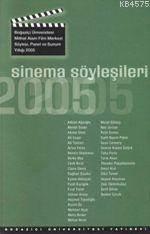 Sinema Söyleşileri 2005; Söyleşi, Panel Ve Sunum Yıllığı, 2005