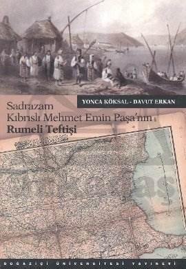 Sadrazam Kıbrıslı Mehmet Emin Paşa'nın Rumeli Teftişi