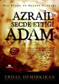 Azrail'in Secde Ettiği Adam