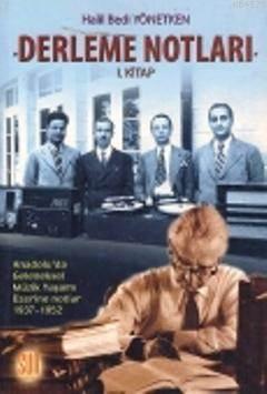 Derleme Notları, I. Kitap; Anadolu'da Geleneksel Müzik Yaşamı Üzerine Notlar (1937  1952)