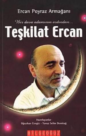 Ercan Poyraz Armağanı Teşkilat Ercan; Bir Dava Adamının Ardından
