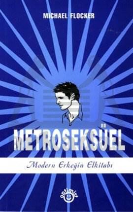 Metroseksüel Modern Erkeğin Elkitabı