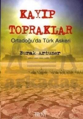 Kayıp Topraklar Ortadoğu'da Türk Askeri