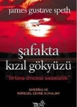 Şafakta Kızıl Gökyüzü Fırtına Öncesi Sessizlik Amerika ve Küresel Çevre Bunalımı