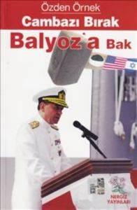 Cambazı Bırak Balyoz'a Bak