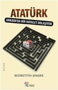 Atatürk Ankara'da Bir Hayalet Dolaşıyor