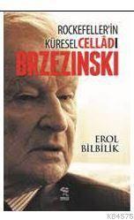 Rockefeller' İn Küresel Celladı Brzezinski