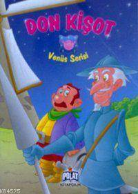 Don Kişot; Venüs Serisi