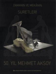 50. Yıl Mehmet Aksoy: Zamanın ve Mekanın Suretleri
