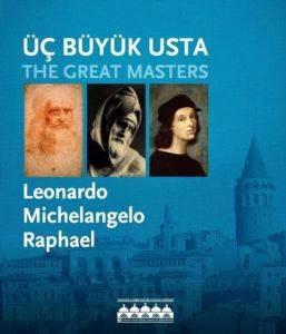 Üç Büyük Usta - Leonardo, Michelangelo, Raphael