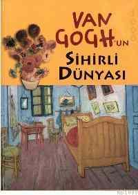 Van Gogh'un Sihirli Dünyası