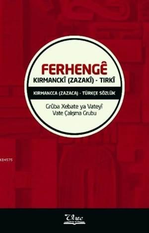 Ferhengê Kirmanckî; (Zazakî) - Tirkî / Kırmancca - (Zazaca) - ¬Türkçe Sözlük
