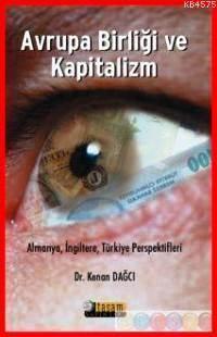 Avrupa Birliği ve Kapitalizm:Almanya,İngiltere ve Türkiye Perspektifleri