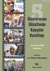5. Uluslararası Gözaltında Kayıplar Kurultayı