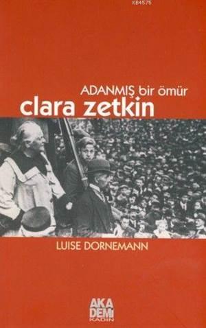 Adanmış Bir Ömür Clara Zetkin