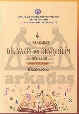 4. Uluslararası Dil, Yazın ve Deyişbilim Sempozyumu Bildirileri 17 - 19 Haziran 2004