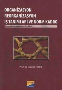 Organizasyon Reorganizasyon İş Tanımları ve Norm Kadro