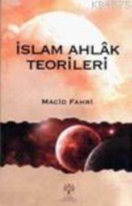 İslam Ahlâk Teorileri