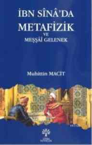 İbn Sînâ'da Metafizik Ve Meşşâî Gelenek