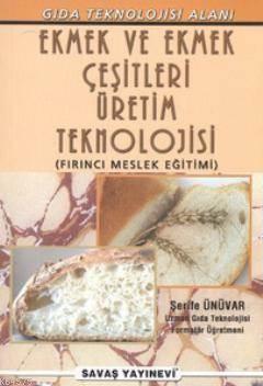 Ekmek Ve Ekmek Çeşitleri Üretim Teknolojisi