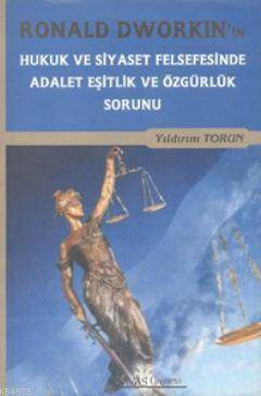 Ronald Dworkin Hukuk Ve Siyaset Fels. Adalet Eşitlik Ve Özg.