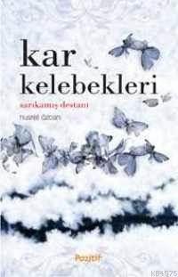 Kar Kelebekleri; Sarıkamış Destanı