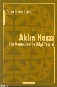 Aklın Hazzı; İbn Kemmûne´De Bilgi Teorisi