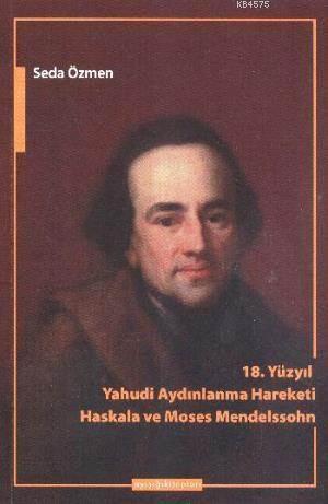 18. Yüzyıl Yahudi Aydınlanma Hareketi Haskala Ve Moses Mendelssohn