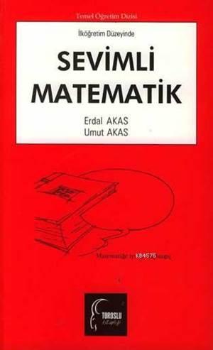 Sevimli Matematik (Ilkögretim Düzeyinde)