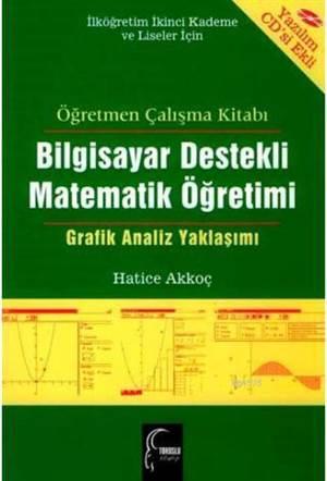 Bilgisayar Destekli Matematik Ögretimi (CD Ekli); Grafik Analiz Yaklasimi