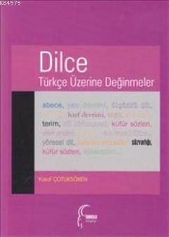 Dilce; Türkçe Üzerine Değinmeler