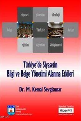 Türkiye'de Siyasetin Bilgi ve Belge Yönetimi Alanına Etkileri
