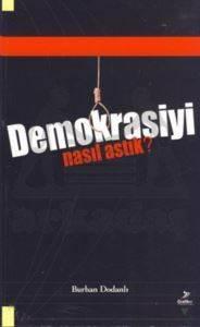 Demokrasiyi Nasıl Astık