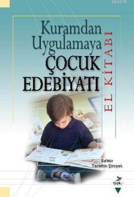 Kuramdan Uygulamaya Çocuk Edebiyatı (El Kitabı)