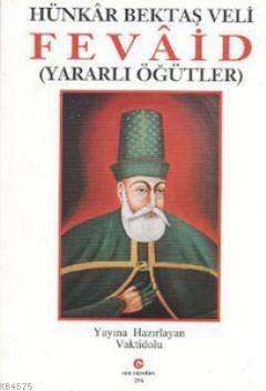 Hünkar Hacı Bektaş Veli - Fevaid; Yararlı Öyküler