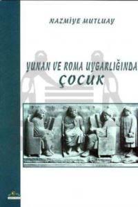 Yunan ve Roma Uygarlığında Çocuk